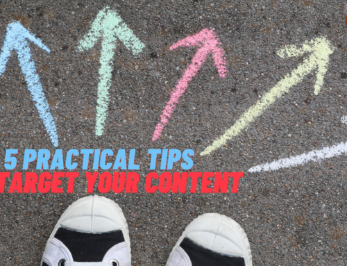 Targeted Writing: 5 Practical Tips to Target Your Content