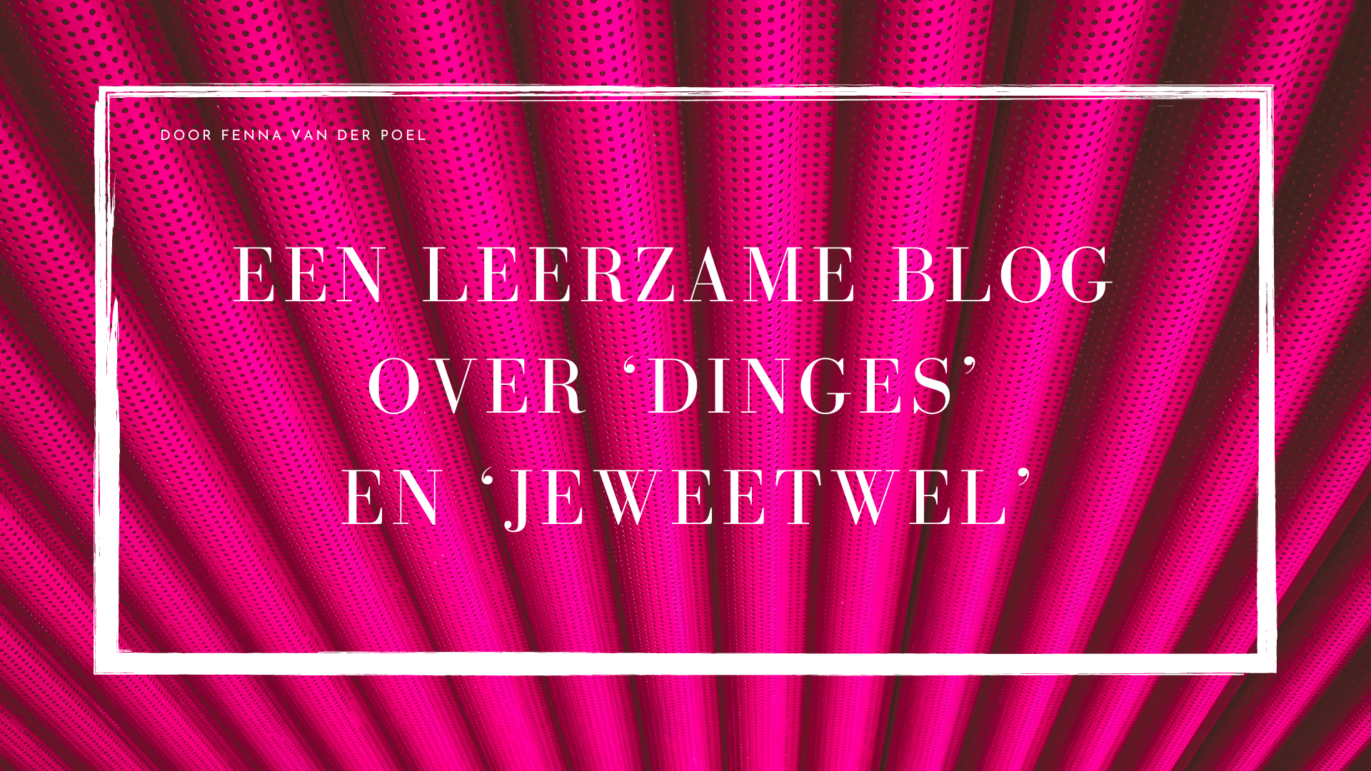 Een leerzame blog over 'dinges' en 'jeweetwel': Pantoniemen