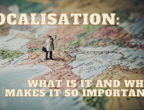 Localisation: What Is It and What Makes It So Important?