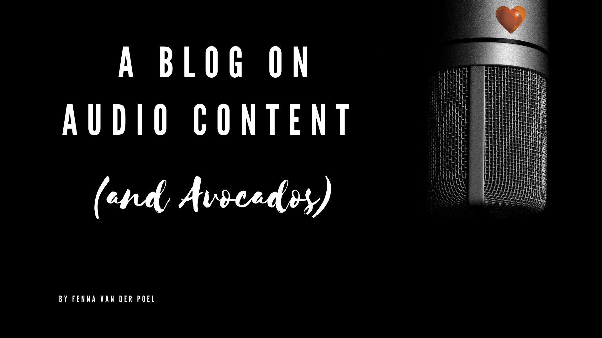 A Blog on Audio Content (and Avocados)