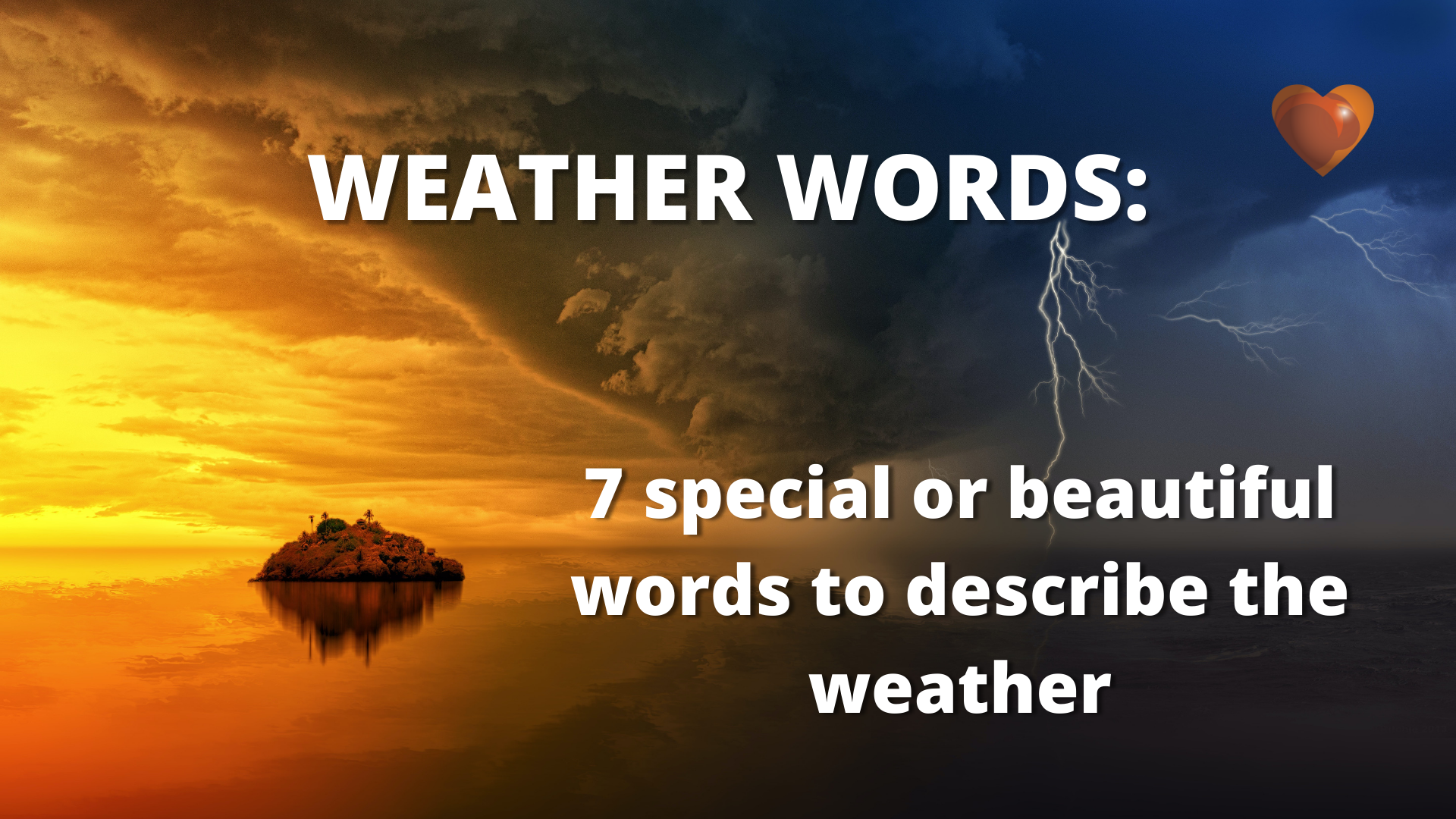 Weather words_ Seven special or beautiful words to describe the weather