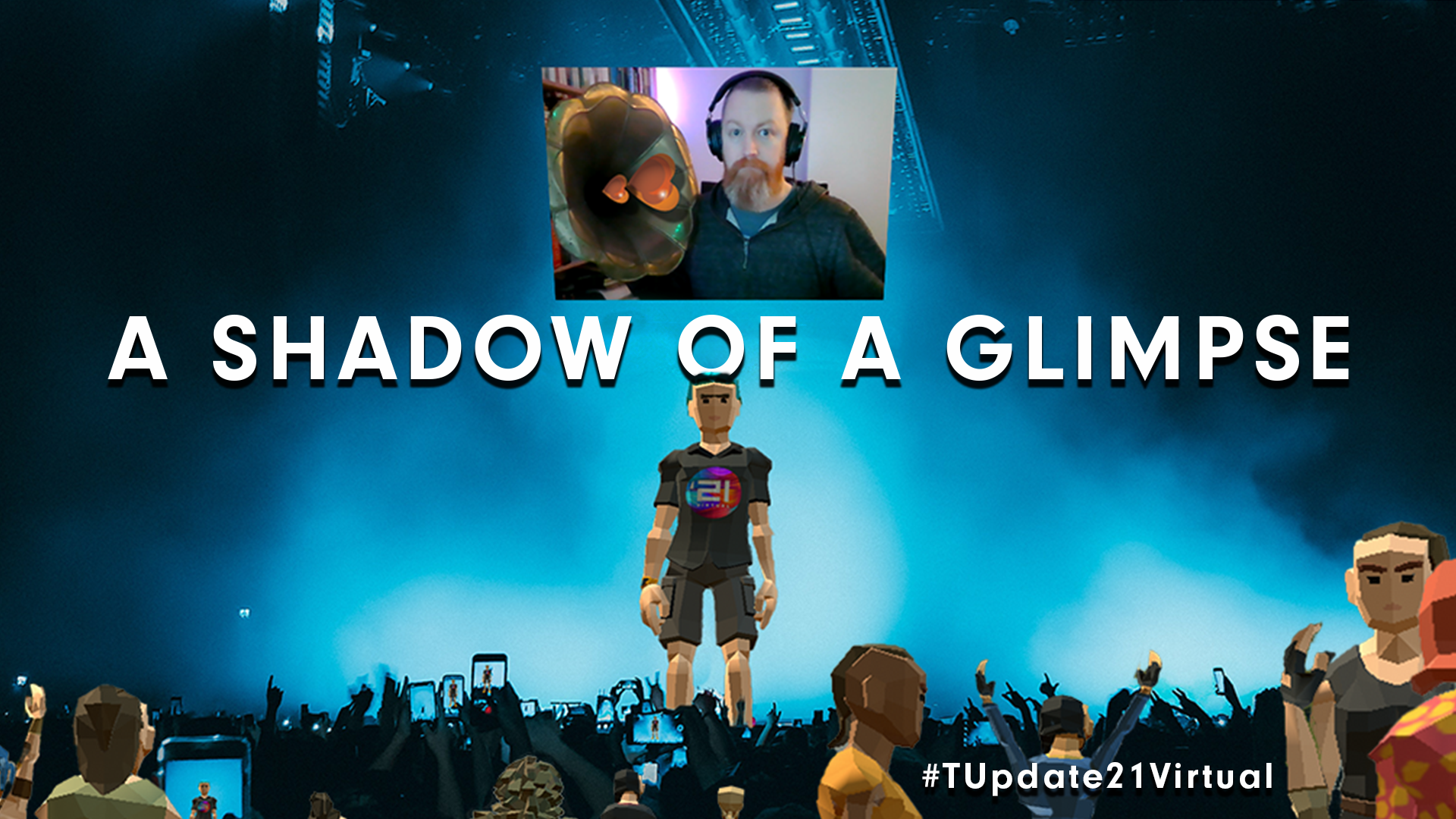 A Shadow of a Glimpse - a reacp of the T-Update 21 Virtual Conference
